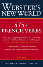 Webster's New World 575+ French Verbs - Gail Stein