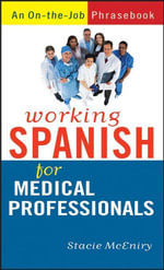Working Spanish for Medical Professionals - Stacie McEniry