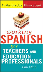 Working Spanish for Teachers and Education Professionals - Gail Stein