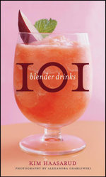 101 Blender Drinks - Kim Haasarud