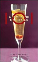 101 Champagne Cocktails - Kim Haasarud
