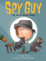 Spy Guy : The Not-So-Secret Agent - Jessica Young