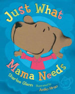 Just What Mama Needs - Sharlee Mullins Glenn