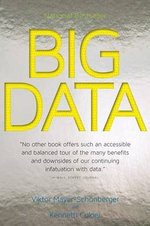 Big Data : A Revolution That Will Transform How We Live, Work, and Think - Viktor Mayer-Schonberger