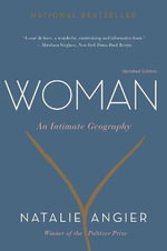 Woman : An Intimate Geography - Natalie Angier