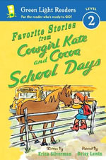 Favorite Stories from Cowgirl Kate and Cocoa : School Days - Erica Silverman