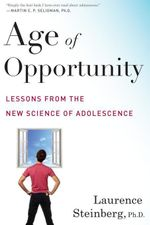 Age of Opportunity : Lessons from the New Science of Adolescence - Laurence Steinberg