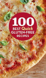 100 Best Quick Gluten-Free Recipes - Carol Fenster