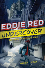 Eddie Red Undercover : Mystery on Museum Mile - Marcia Wells