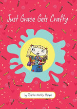 Just Grace Gets Crafty - Charise Mericle Harper