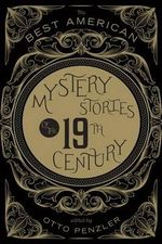 The Best American Mystery Stories of the Nineteenth Century - Otto Penzler