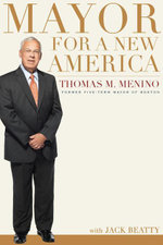 Mayor for a New America - Thomas M. Menino