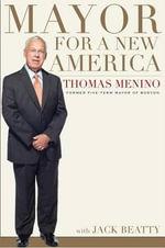 Mayor for a New America - Thomas M Menino