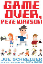 Game Over, Pete Watson - Joe Schreiber