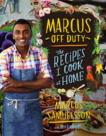 Marcus Off Duty : The Recipes I Cook at Home - Marcus Samuelsson