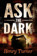 Ask the Dark - Henry Turner