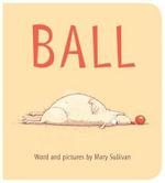 Ball - Mary Sullivan