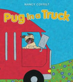 Pug in a Truck - Nancy Coffelt