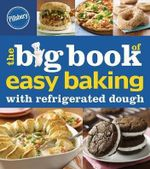 Pillsbury the Big Book of Easy Baking With Refrigerated Dough - Pillsbury