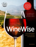 Wine Wise : Your Complete Guide to Understanding, Selecting, and Enjoying Wine - Steven Kolpan