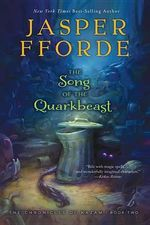 The Song of the Quarkbeast : The Chronicles of Kazam, Book 2 - Jasper Fforde