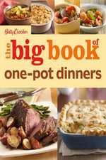 Betty Crocker The Big Book of One-Pot Dinners - Betty Crocker