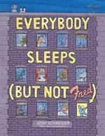 Everybody Sleeps (but Not Fred) - Josh Schneider