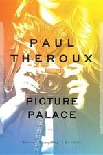 Picture Palace - Paul Theroux