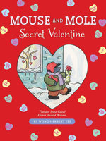 Mouse and Mole, Secret Valentine - Wong Herbert Yee