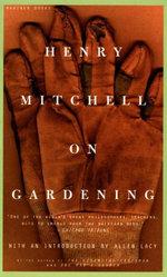 Henry Mitchell on Gardening - Henry Mitchell