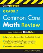 Cliffsnotes Grade 7 Common Core Math Review - Sandra Luna McCune