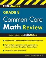 Cliffsnotes Grade 8 Common Core Math Review - Sandra Luna McCune