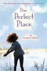 The Perfect Place - Teresa E. Harris