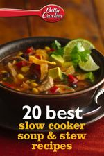 Betty Crocker 20 Best Slow Cooker Soup and Stew Recipes - Betty Crocker