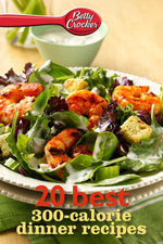 Betty Crocker 20 Best 300-Calorie Dinner Recipes - Betty Crocker