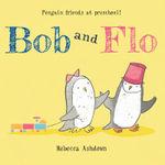 Bob and Flo - Rebecca Ashdown