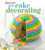 Betty Crocker New Cake Decorating : Betty Crocker Cooking - Betty Crocker