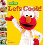 Sesame Street Let's Cook! : Sesame Street - Sesame Workshop