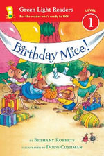 Birthday Mice! : Green Light Readers Level 1 - Bethany Roberts
