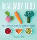 The 100% Wholesome Baby Food Cookbook - Jenna Helwig