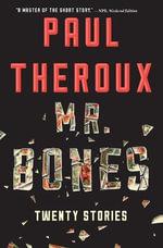 Mr. Bones : Twenty Stories - Paul Theroux