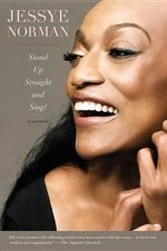Stand Up Straight and Sing! - Jessye Norman