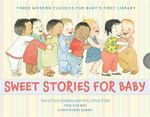 Sweet Stories for Baby Gift Set : Ten Little Fingers and Ten Little Toes, Time for Bed, Everywhere Babies - Susan Meyers