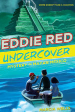 Eddie Red Undercover : Mystery in Mayan Mexico - Marcia Wells