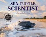 Sea Turtle Scientist : Scientists in the Field (Paperback) - Stephen R Swinburne