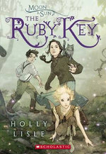 Moon and Sun : #1Ruby Key : Ruby Key - Holly Lisle