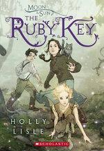 Moon and Sun : #1Ruby Key :  Ruby Key - Holly Lisle