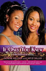If Only You Knew : A Hotlanta Novel - Denene Millner