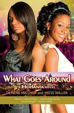 What Goes Around - Denene Millner