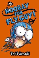 Hooray For Fly Guy : Book 6 - Tedd Arnold